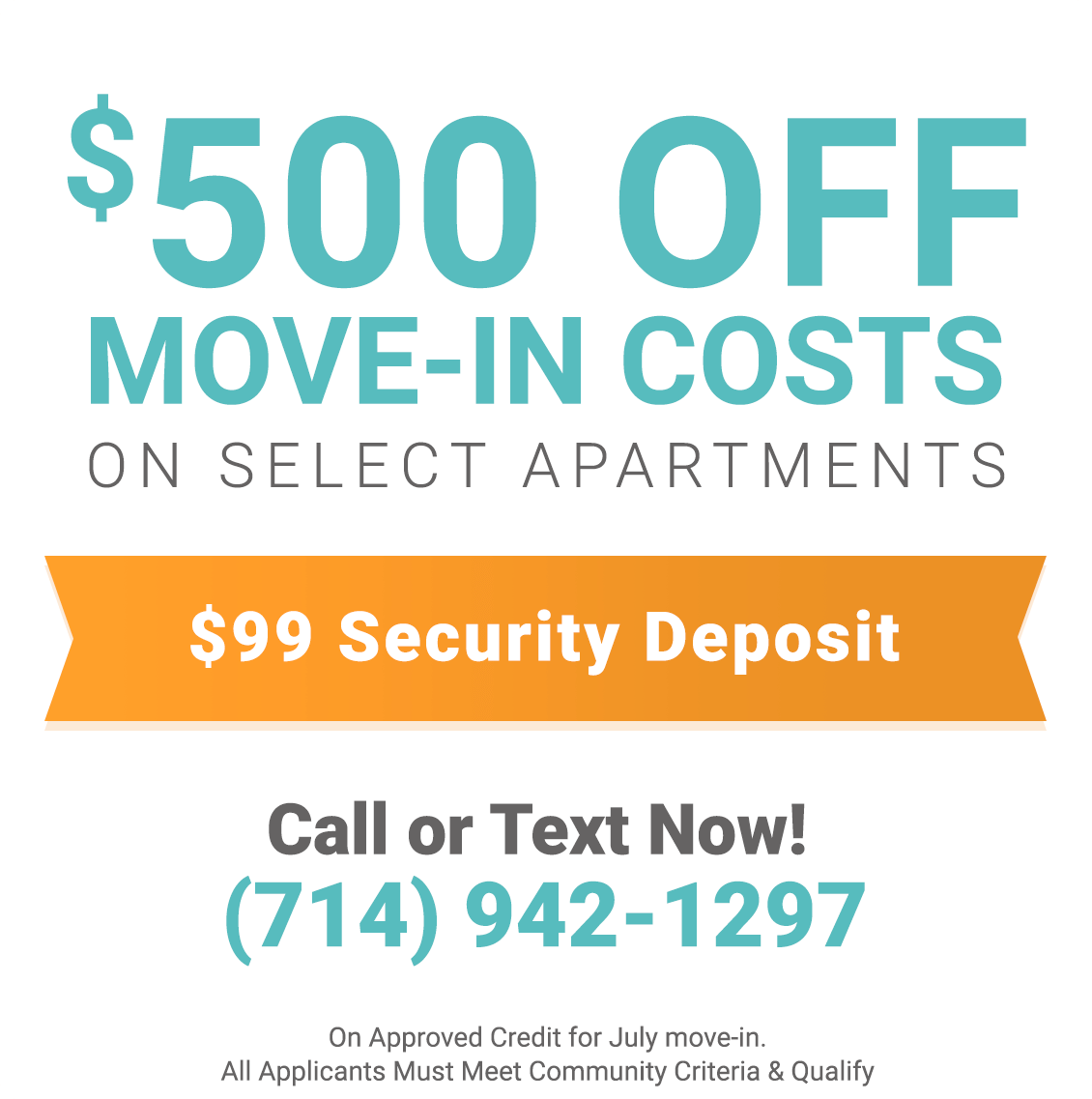 $500 Off Move In Costs on Select Apartments & $99 Security Deposit On Approved Credit for July Move In